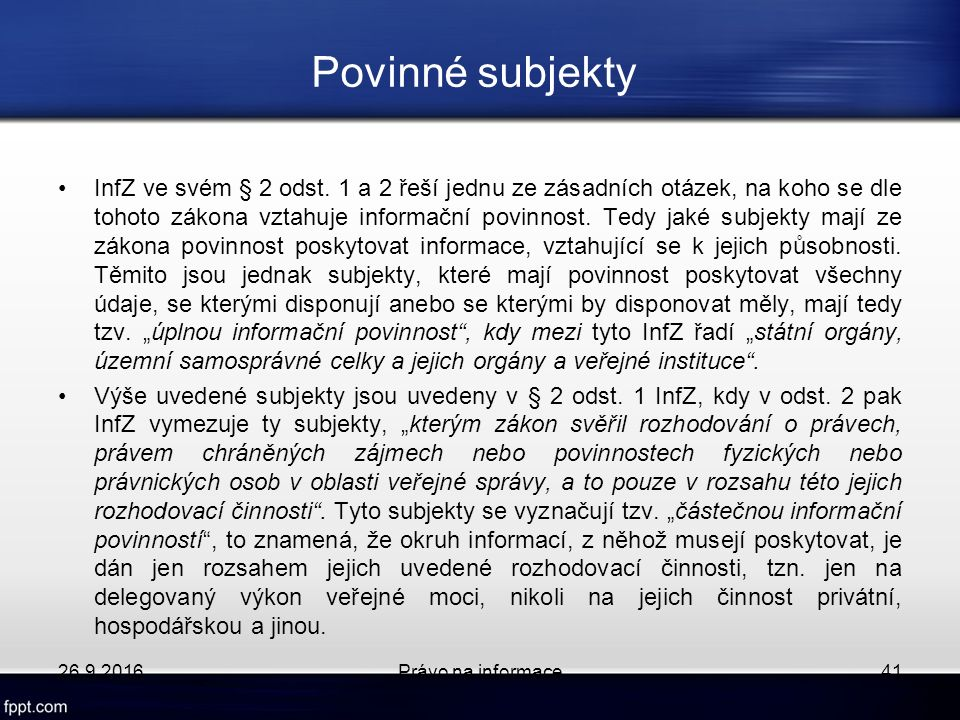Povinné subjekty InfZ ve svém § 2 odst.