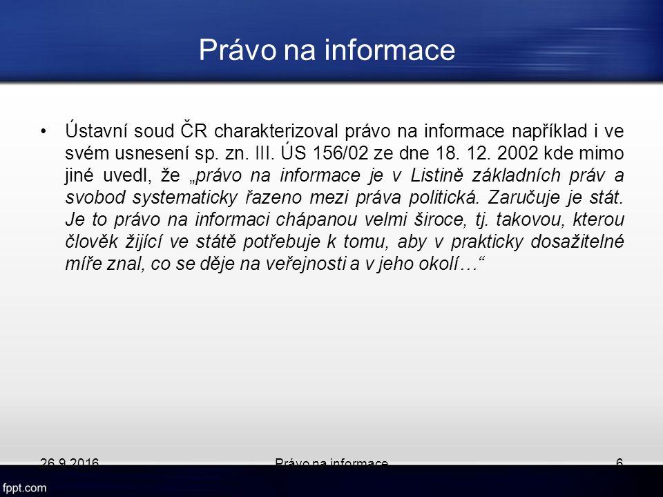 Ústavní soud ČR charakterizoval právo na informace například i ve svém usnesení sp.