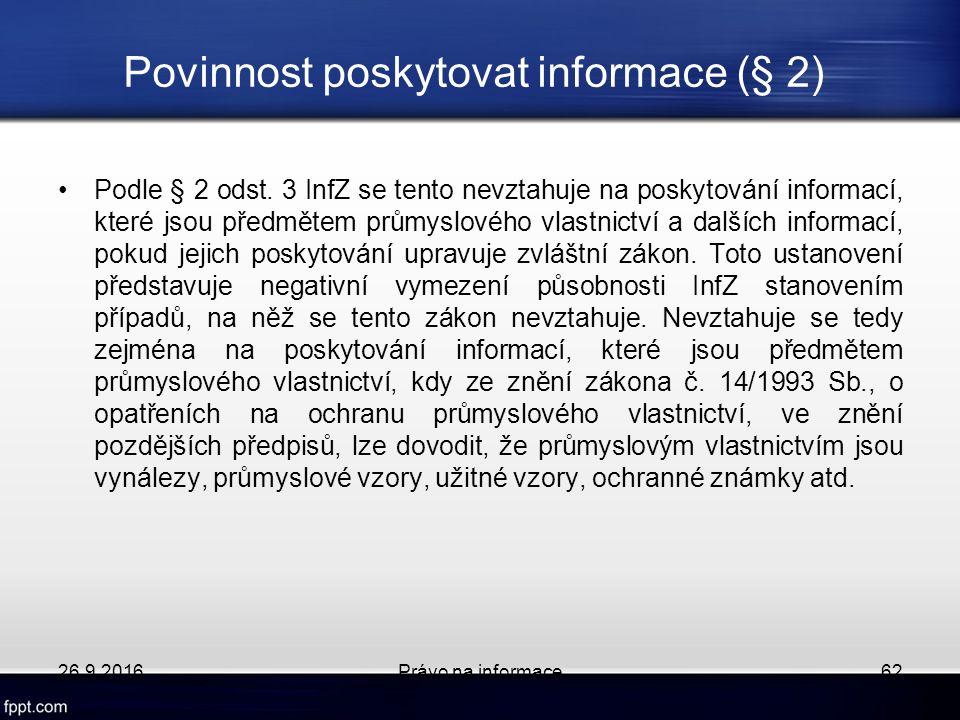 Povinnost poskytovat informace (§ 2) Podle § 2 odst.