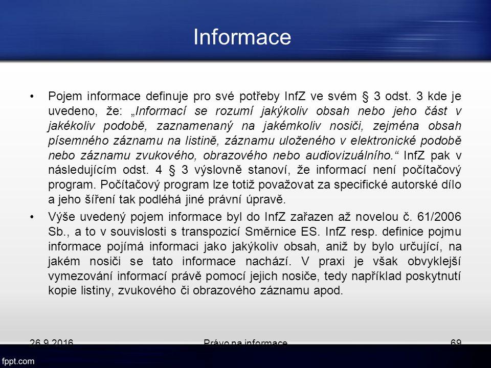 Informace Pojem informace definuje pro své potřeby InfZ ve svém § 3 odst.