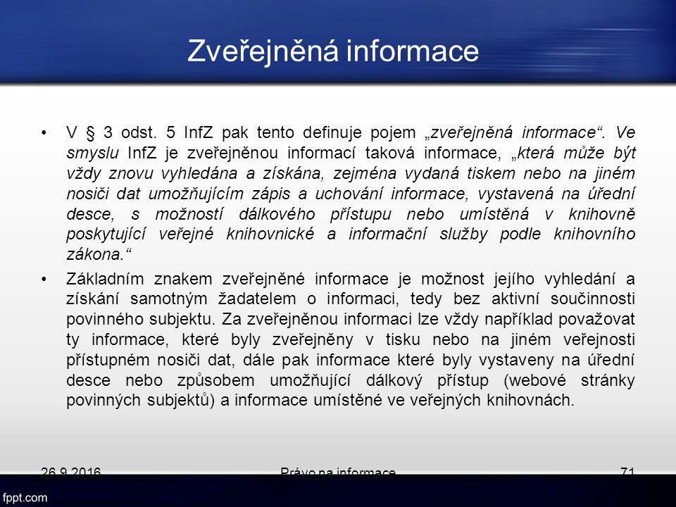 """Zveřejněná informace V § 3 odst. 5 InfZ pak tento definuje pojem """"zveřejněná informace ."""