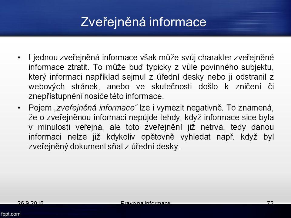 Zveřejněná informace I jednou zveřejněná informace však může svůj charakter zveřejněné informace ztratit.