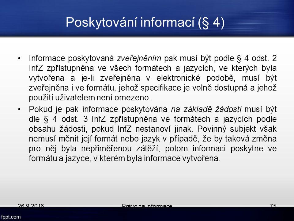 Poskytování informací (§ 4) Informace poskytovaná zveřejněním pak musí být podle § 4 odst.