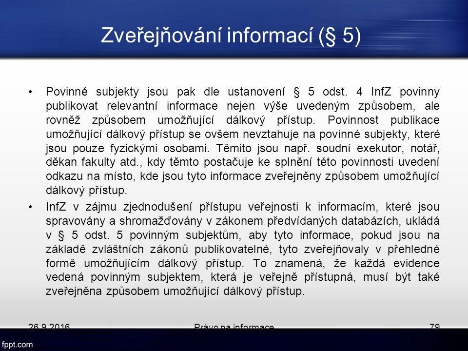 Zveřejňování informací (§ 5) Povinné subjekty jsou pak dle ustanovení § 5 odst.