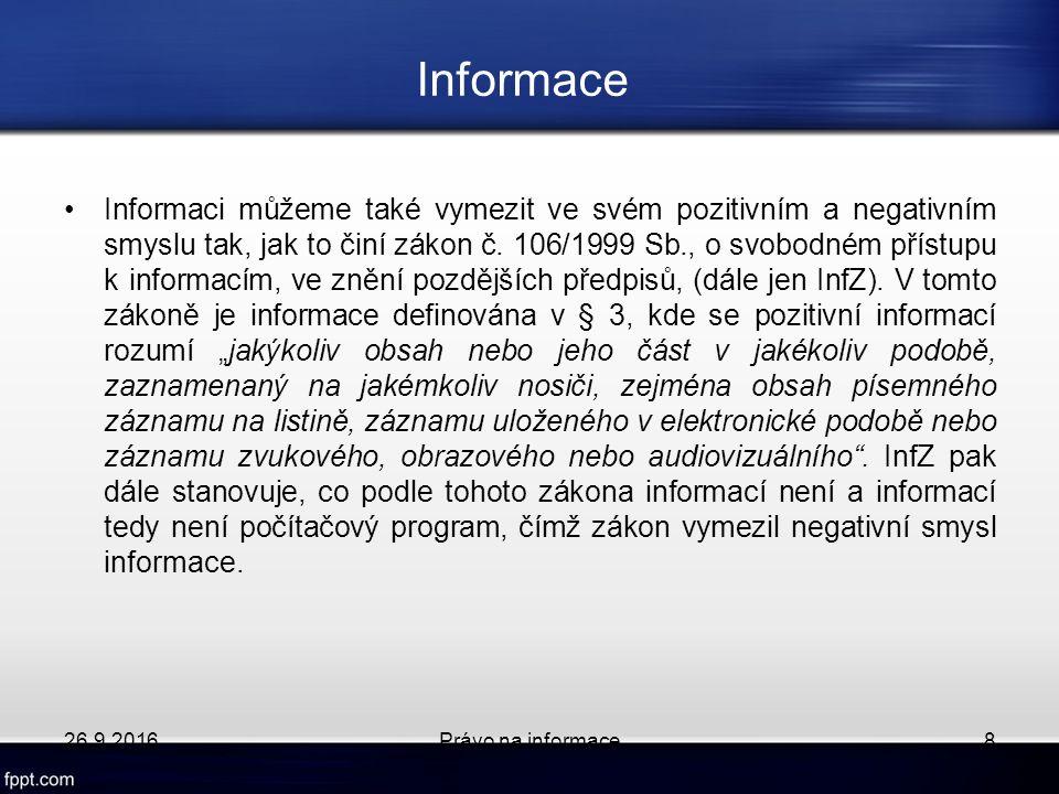 Informace Informaci můžeme také vymezit ve svém pozitivním a negativním smyslu tak, jak to činí zákon č.