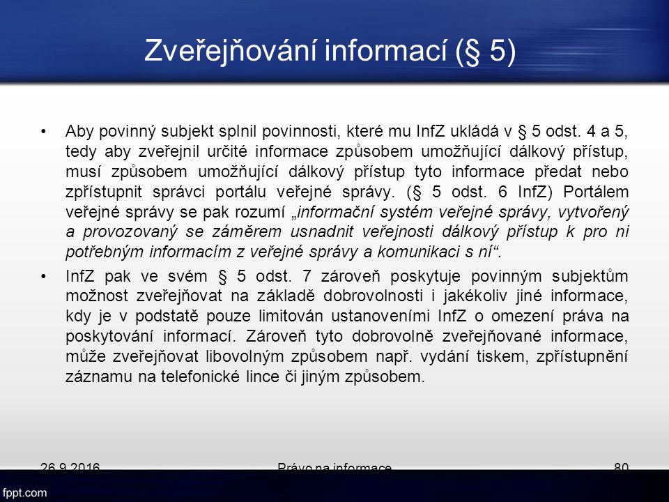 Zveřejňování informací (§ 5) Aby povinný subjekt splnil povinnosti, které mu InfZ ukládá v § 5 odst.