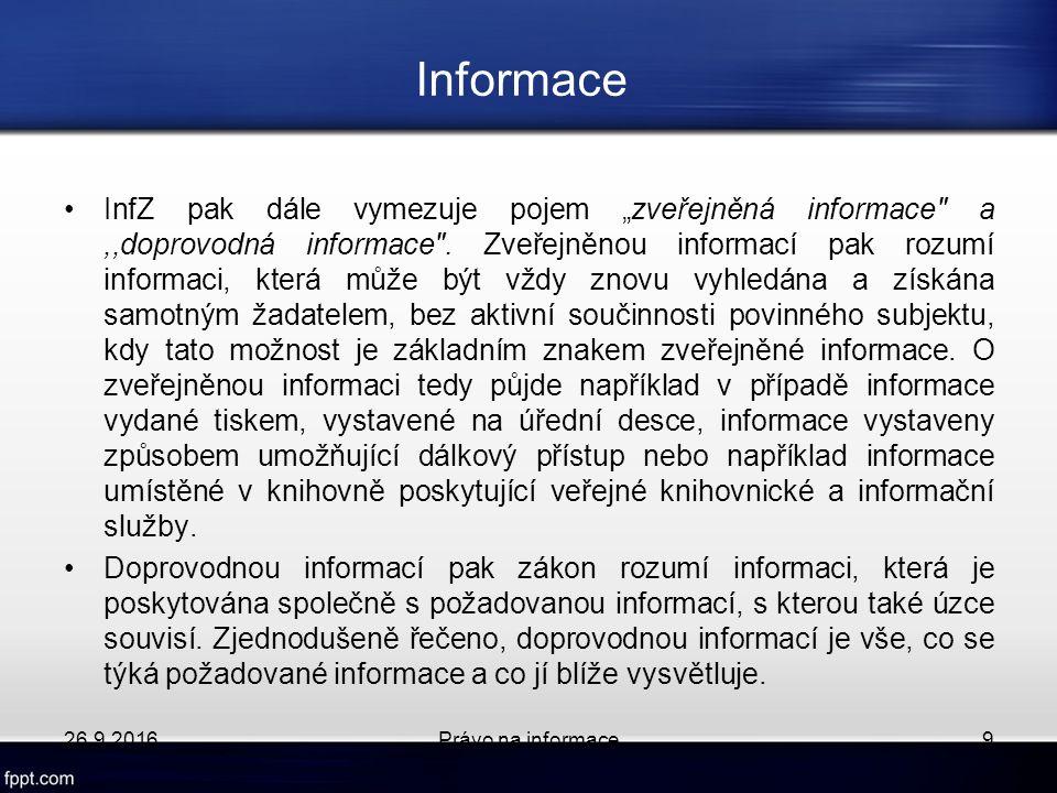 """Informace InfZ pak dále vymezuje pojem """"zveřejněná informace a,,doprovodná informace ."""