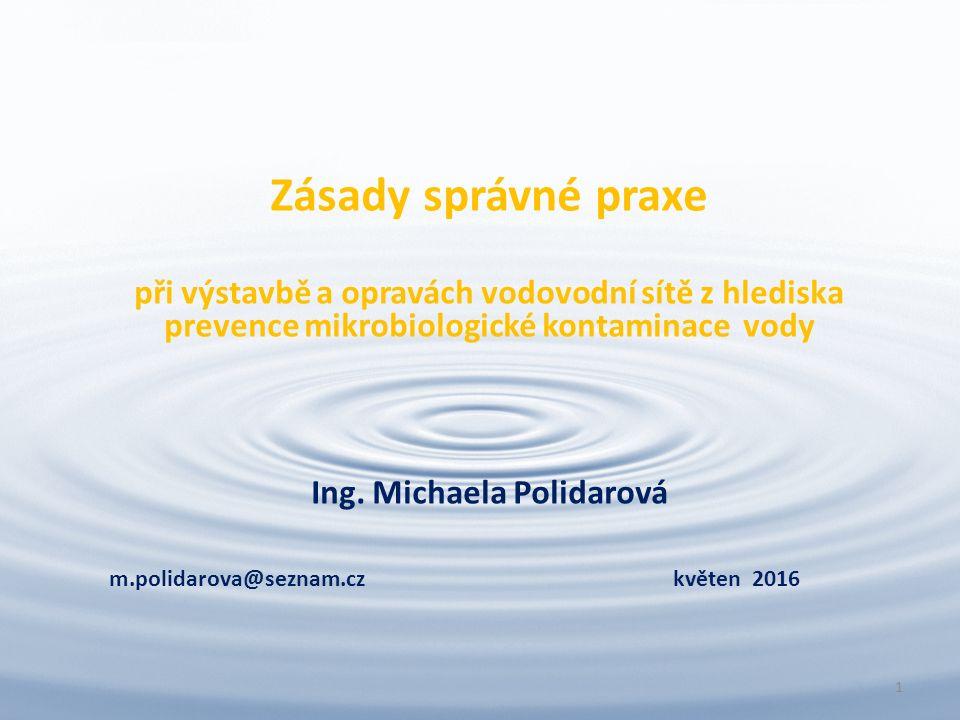 Zásady správné praxe při výstavbě a opravách vodovodní sítě z hlediska prevence mikrobiologické kontaminace vody Ing.