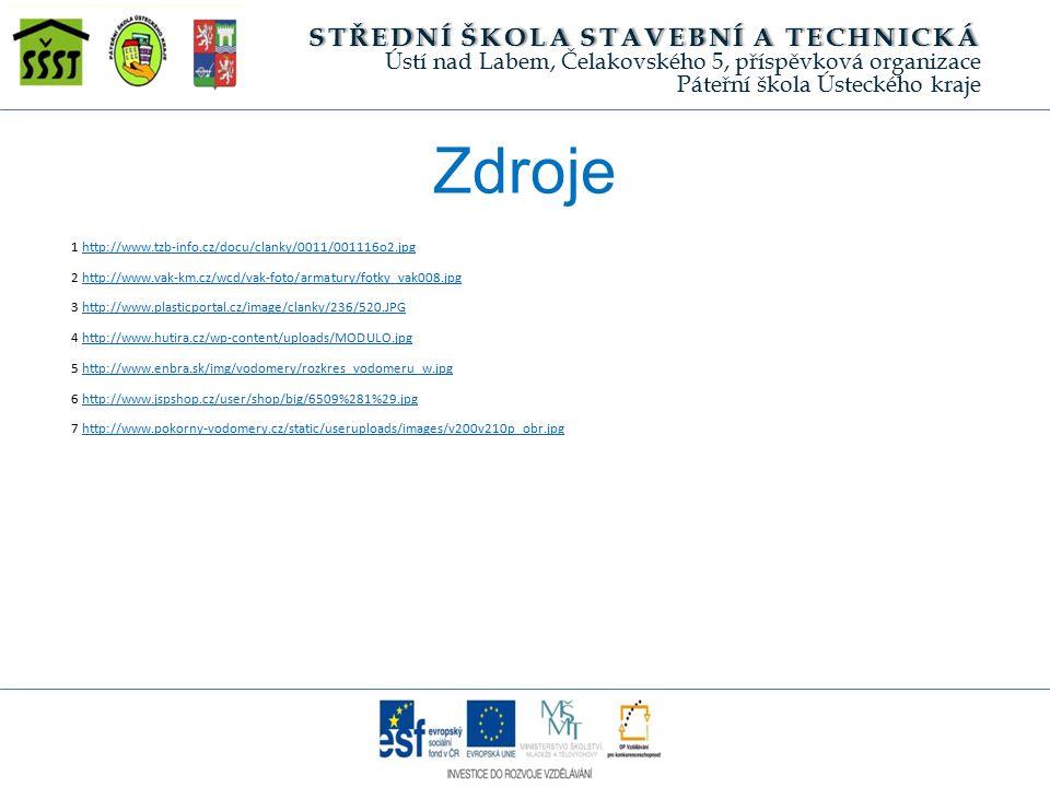 Zdroje 1 http://www.tzb-info.cz/docu/clanky/0011/001116o2.jpghttp://www.tzb-info.cz/docu/clanky/0011/001116o2.jpg 2 http://www.vak-km.cz/wcd/vak-foto/