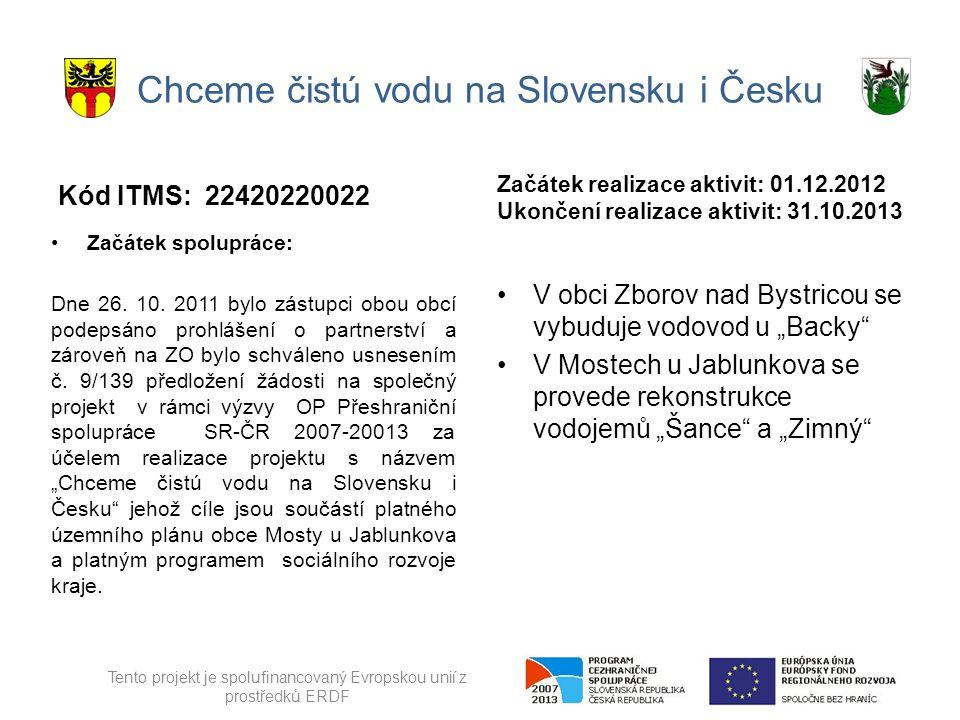 Chceme čistú vodu na Slovensku i Česku Kód ITMS: 22420220022 Začátek spolupráce: Dne 26.