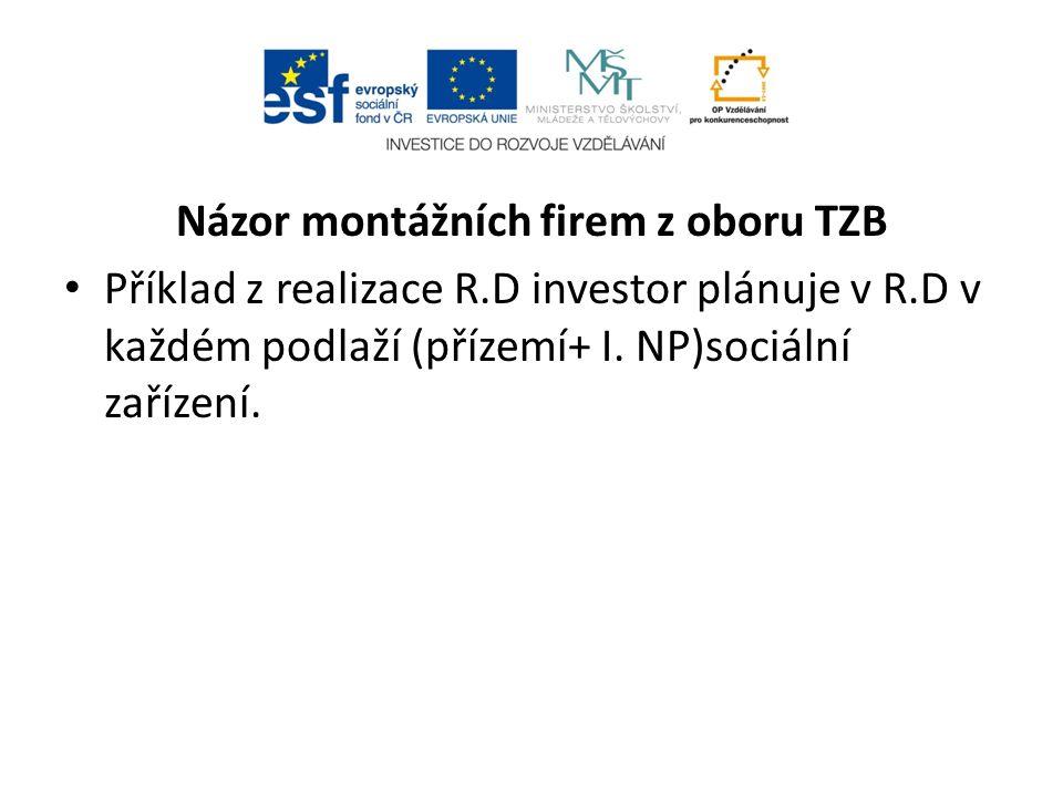 Názor montážních firem z oboru TZB Příklad z realizace R.D investor plánuje v R.D v každém podlaží (přízemí+ I.