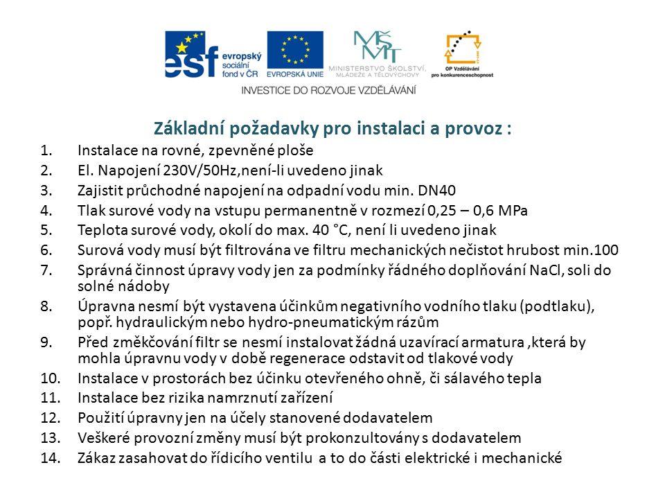 Základní požadavky pro instalaci a provoz : 1.Instalace na rovné, zpevněné ploše 2.El.
