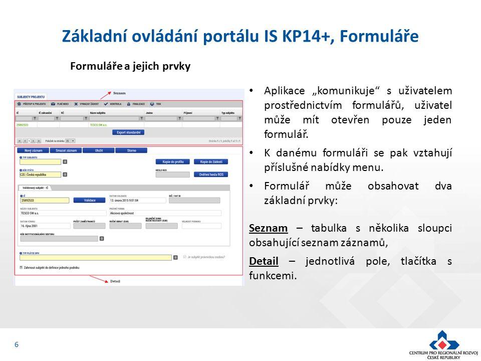 Vyplnění eCBA v ISKP14+ (II.) 17 Po uložení záznamu je nutné vyplňovat další pole a záložky na CBA dle příručky (Příloha č.17 k Obecným pravidlům) Pro umožnění editace záložek je nutno použít tlačítko Proveď změnu