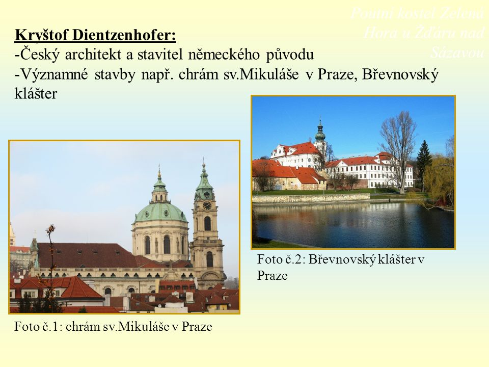 Cvičení: Zkus poznat stavbu ( barokní památku) na obrázku.