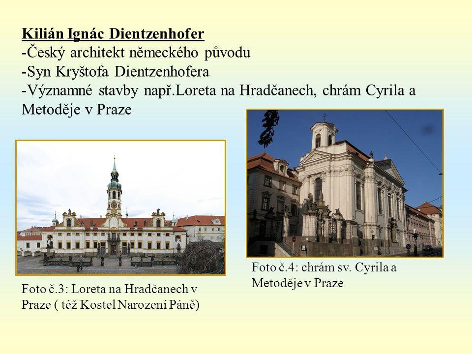 Jan Blažej Santini-Aichel -Český architekt italského původu -Významná díla např.