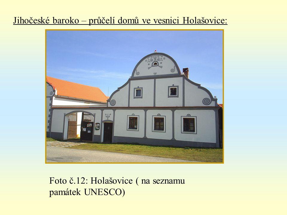 Jihočeské baroko – průčelí domů ve vesnici Holašovice: Foto č.12: Holašovice ( na seznamu památek UNESCO)
