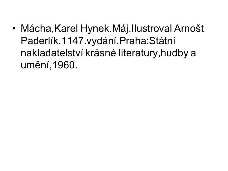 Mácha,Karel Hynek.Máj.Ilustroval Arnošt Paderlík.1147.vydání.Praha:Státní nakladatelství krásné literatury,hudby a umění,1960.