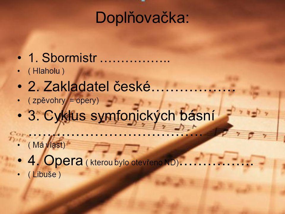 Hudební ukázky Prodaná nevěsta (opera) Nahrávky:učebnice a CD ucelené koncepční řady učebnic Hv pro1.- 9.ročník ZŠ,podle programu Základní škola,MŠMT