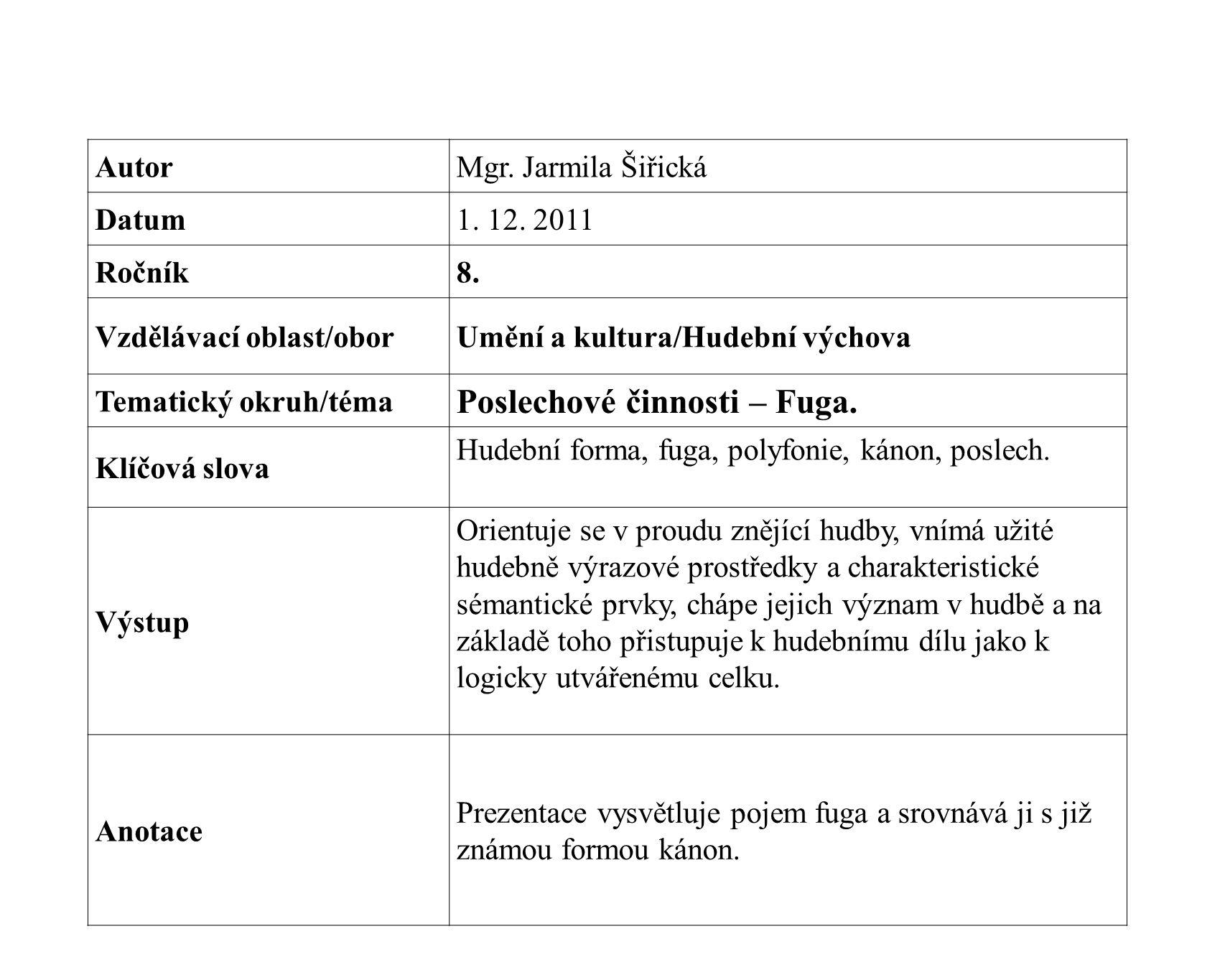 AutorMgr.Jarmila Šiřická Datum1. 12. 2011 Ročník8.