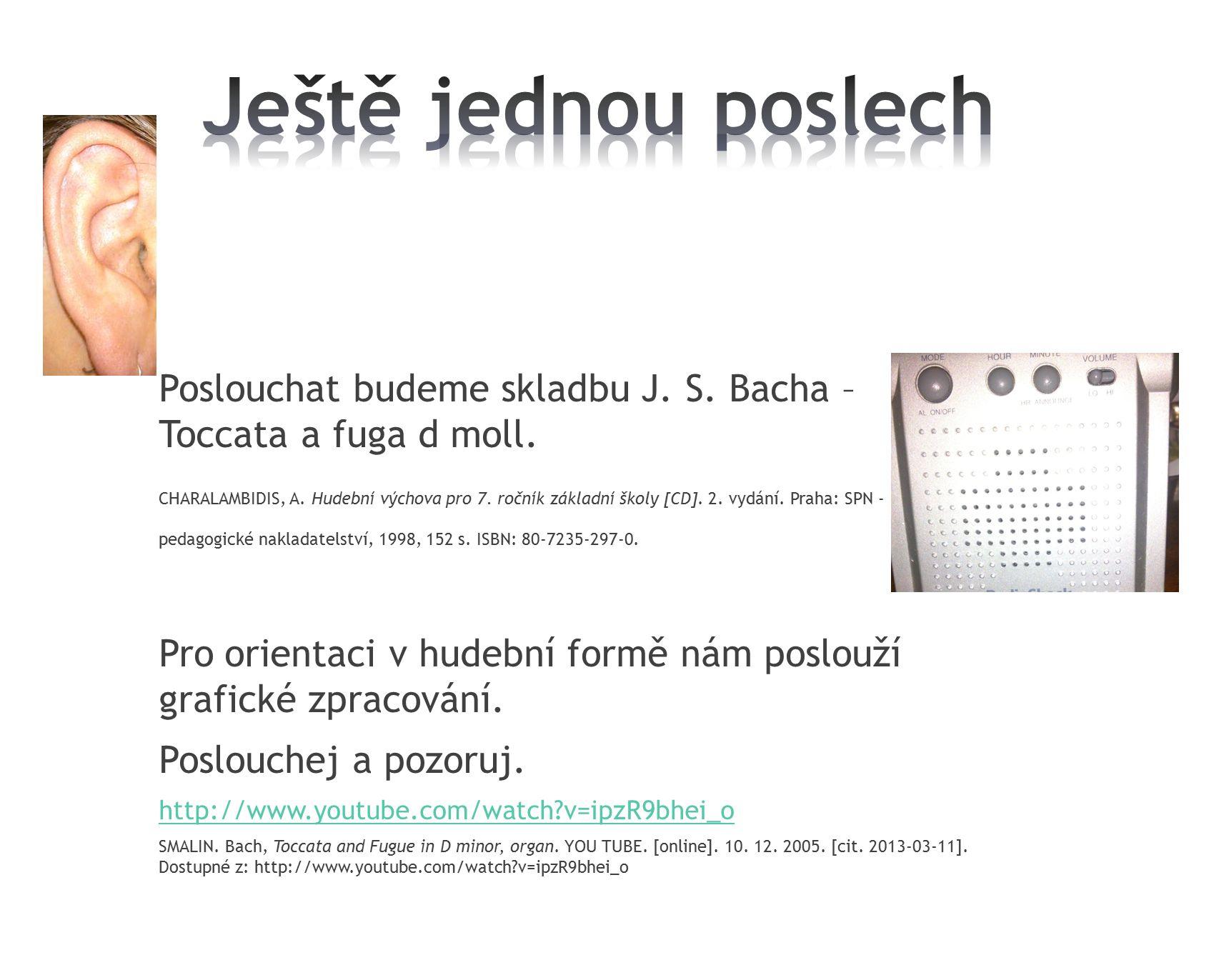 Poslouchat budeme skladbu J.S. Bacha – Toccata a fuga d moll.