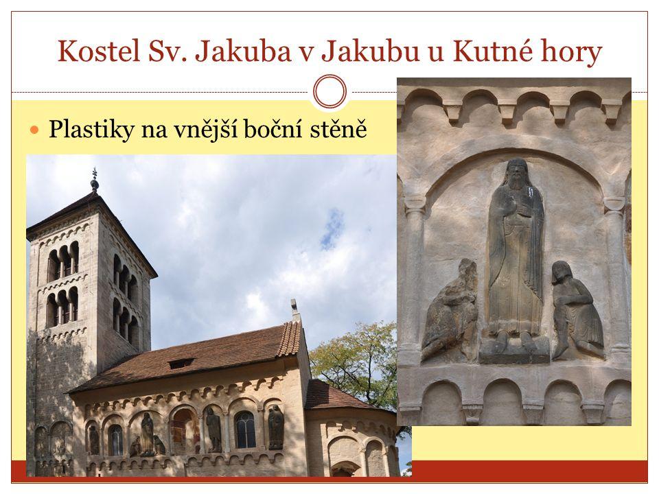 Kostel Sv. Jakuba v Jakubu u Kutné hory Plastiky na vnější boční stěně