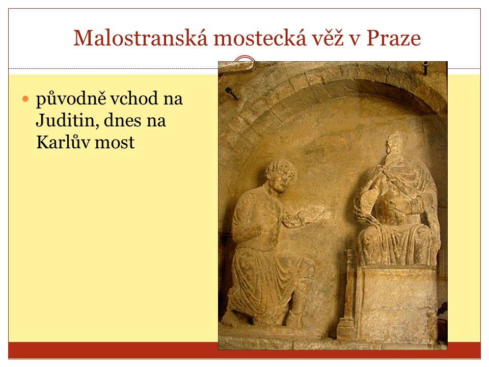 Malostranská mostecká věž v Praze původně vchod na Juditin, dnes na Karlův most