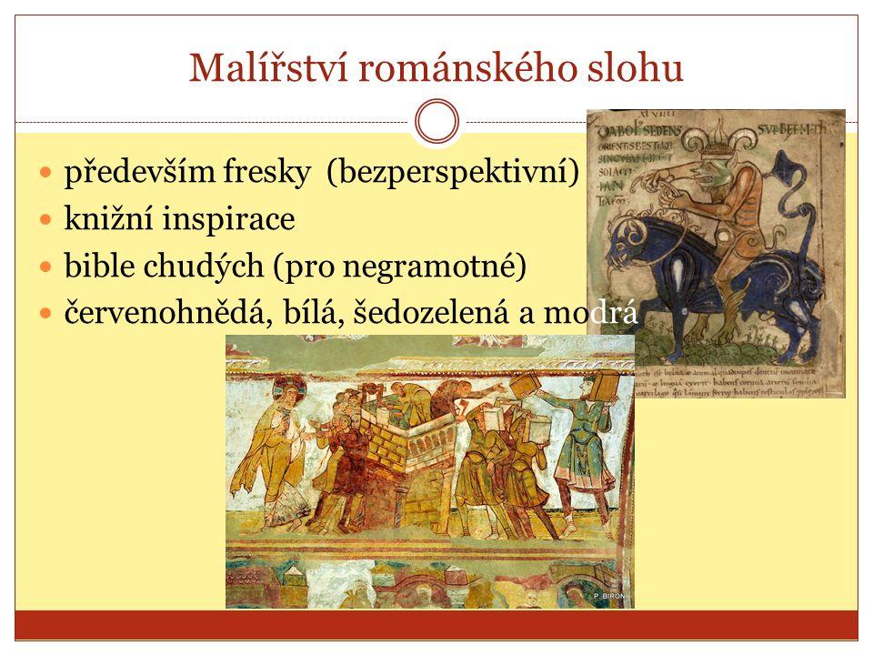 především fresky (bezperspektivní) knižní inspirace bible chudých (pro negramotné) červenohnědá, bílá, šedozelená a modrá Malířství románského slohu