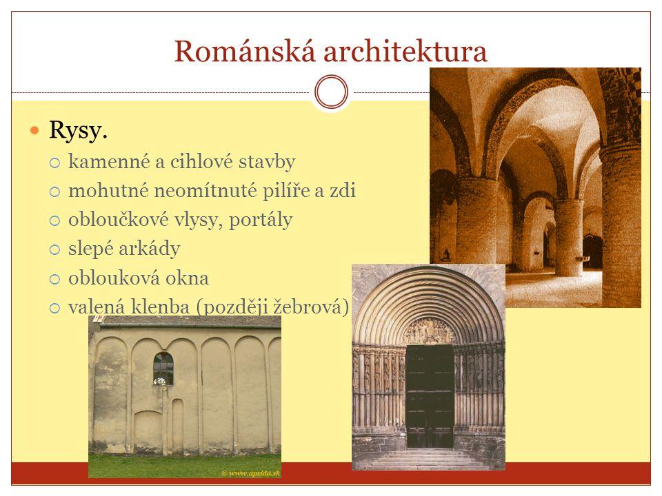 Románské stavby Rotunda  kruhový půdorys  půlkruhé apsidy  někdy - štíhlá válcová věž  starší rotundy - plochý strop, apsidy zaklenuty tzv.