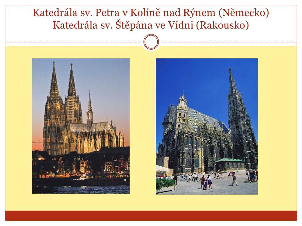 Katedrála sv. Petra v Kolíně nad Rýnem (Německo) Katedrála sv. Štěpána ve Vídni (Rakousko)