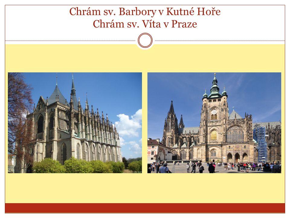 Chrám sv. Barbory v Kutné Hoře Chrám sv. Víta v Praze