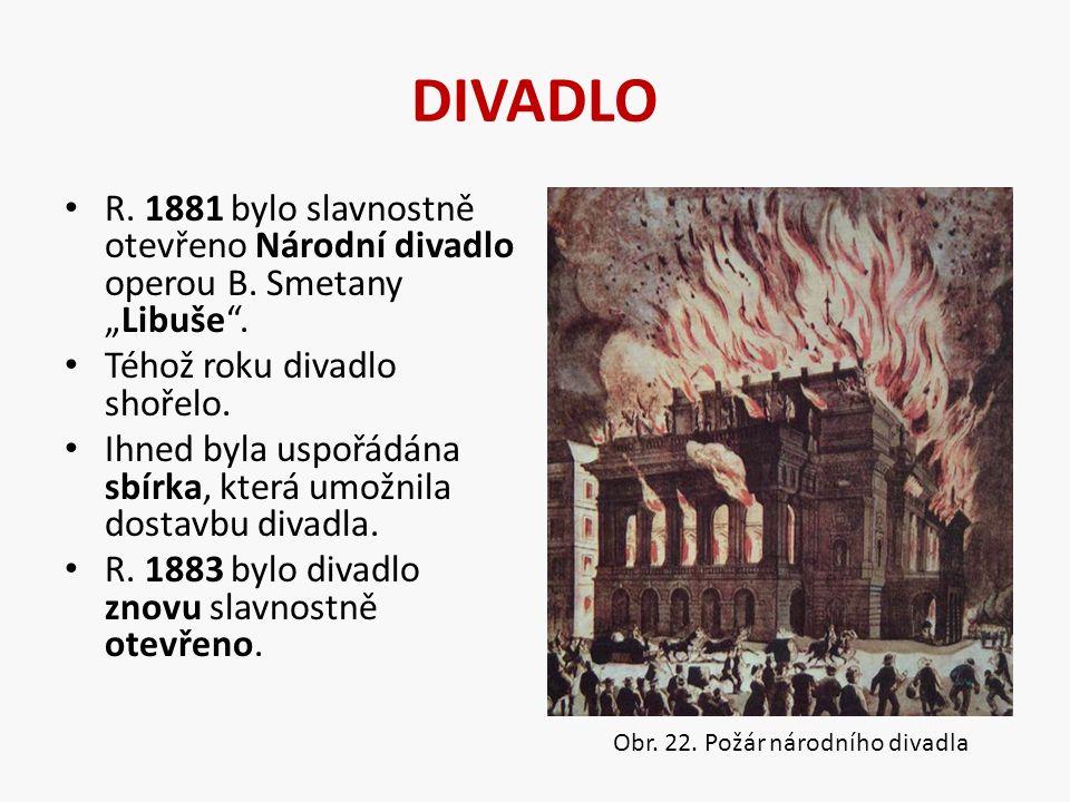 DIVADLO R. 1881 bylo slavnostně otevřeno Národní divadlo operou B.