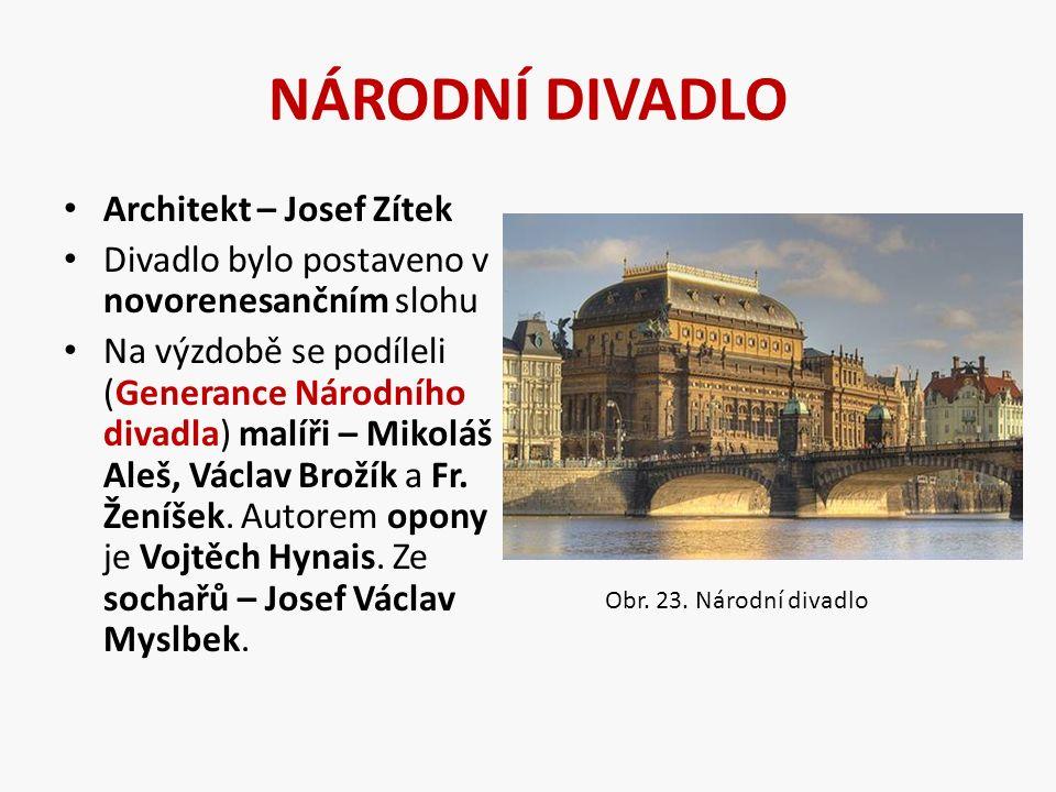 NÁRODNÍ DIVADLO Architekt – Josef Zítek Divadlo bylo postaveno v novorenesančním slohu Na výzdobě se podíleli (Generance Národního divadla) malíři – Mikoláš Aleš, Václav Brožík a Fr.