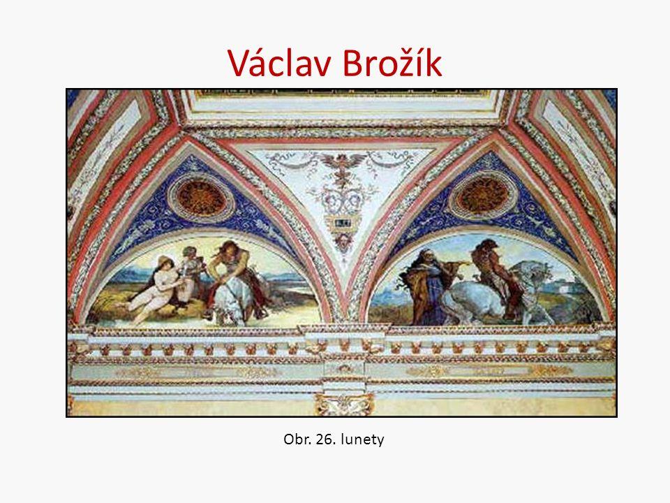 Václav Brožík Obr. 26. lunety