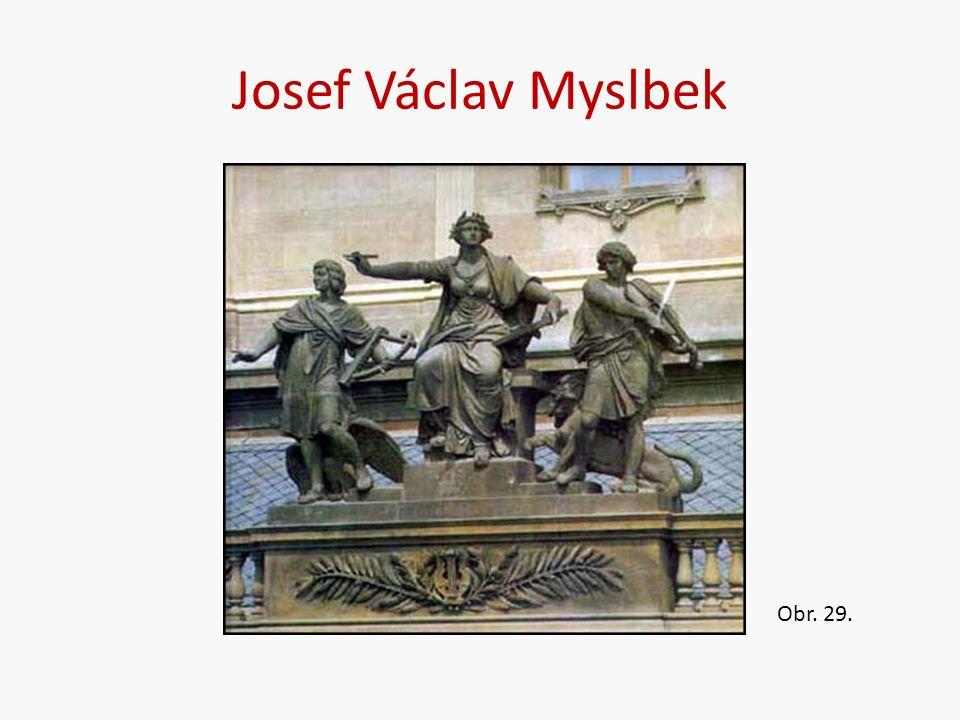 Josef Václav Myslbek Obr. 29.