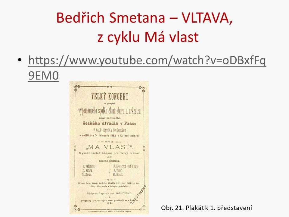 Bedřich Smetana – VLTAVA, z cyklu Má vlast https://www.youtube.com/watch v=oDBxfFq 9EM0 https://www.youtube.com/watch v=oDBxfFq 9EM0 Obr.