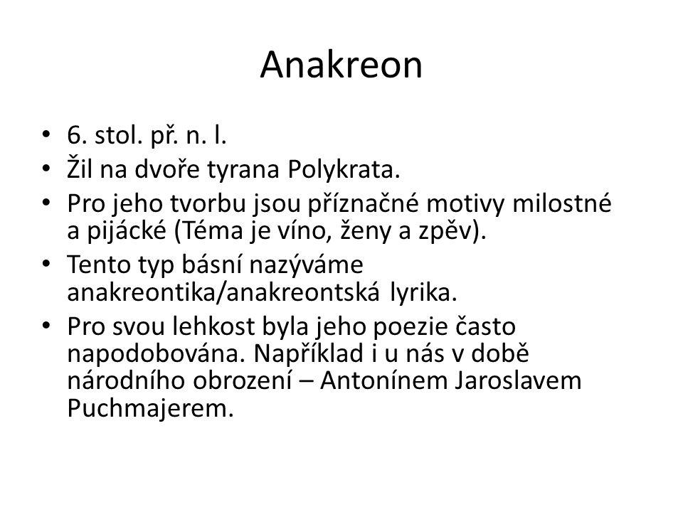 Anakreon 6. stol. př. n. l. Žil na dvoře tyrana Polykrata.