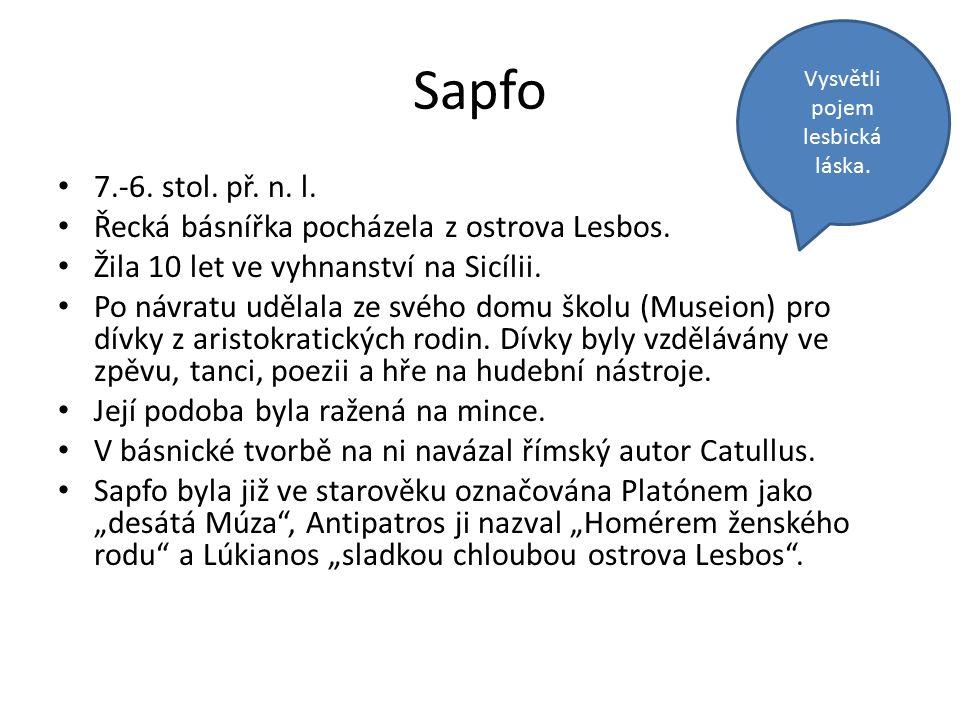 Sapfo 7.-6. stol. př. n. l. Řecká básnířka pocházela z ostrova Lesbos.