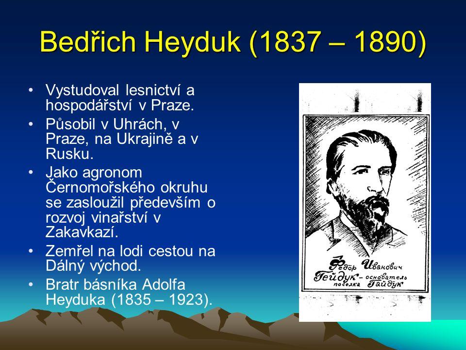 Bedřich Heyduk (1837 – 1890) Vystudoval lesnictví a hospodářství v Praze.