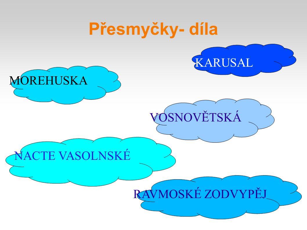 Přesmyčky- díla MOREHUSKA KARUSAL VOSNOVĚTSKÁ NACTE VASOLNSKÉ RAVMOSKÉ ZODVYPĚJ