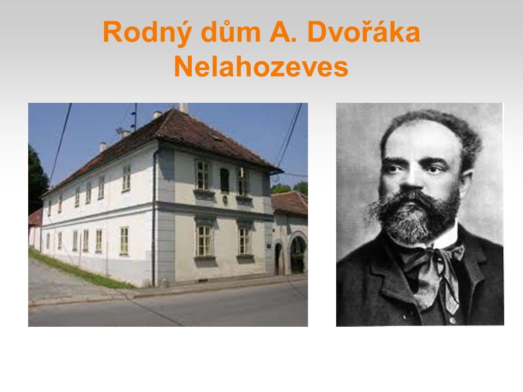 Rodný dům A. Dvořáka Nelahozeves