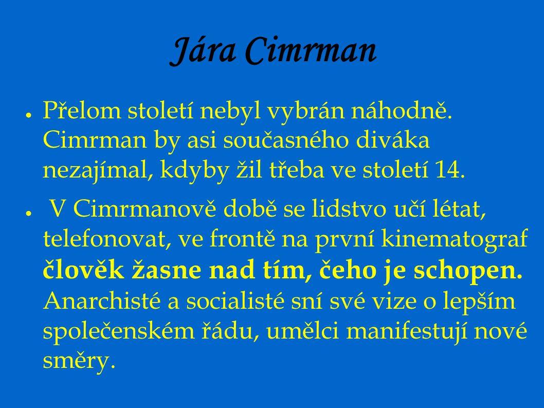 Jára Cimrman ● Přelom století nebyl vybrán náhodně.