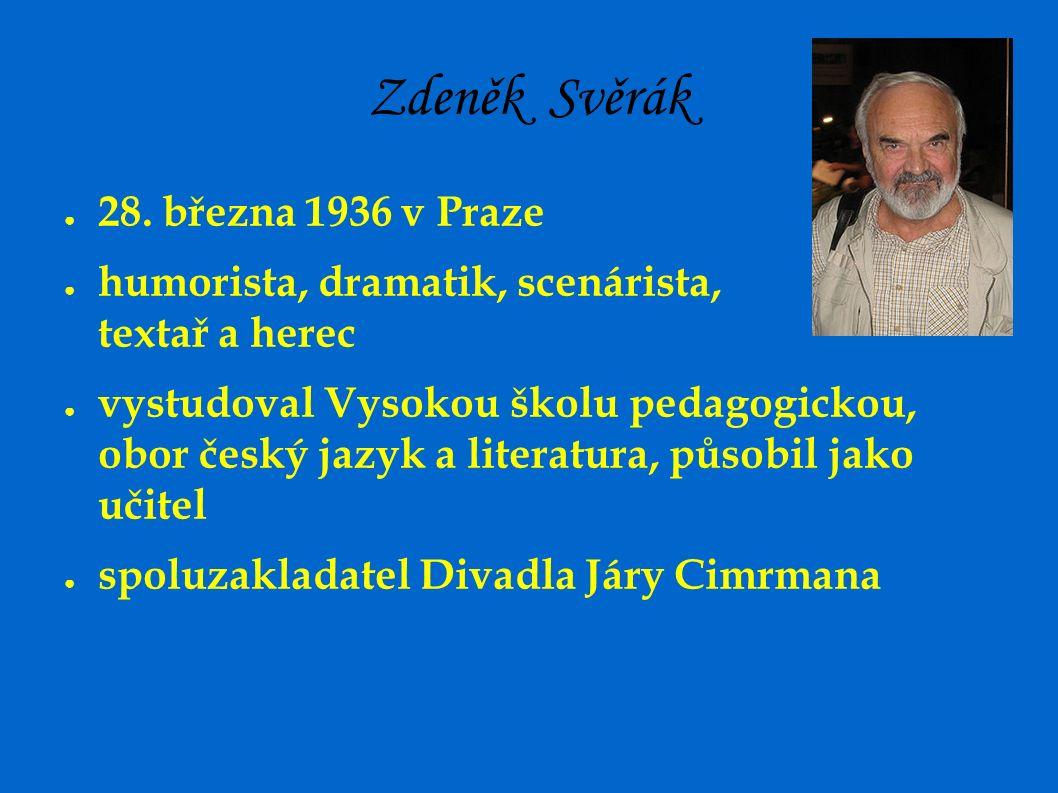 Zdeněk Svěrák ● 28.