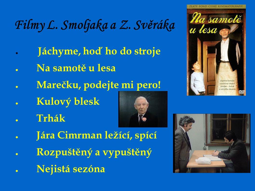 Filmy L. Smoljaka a Z.