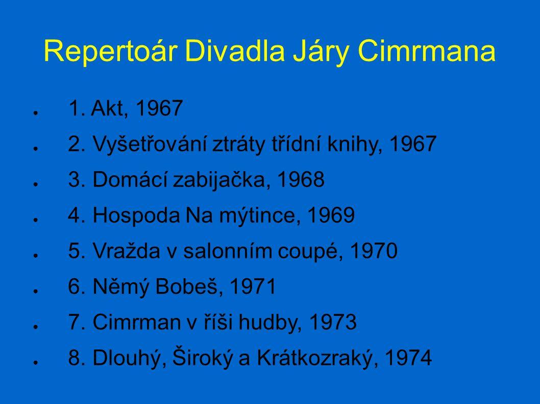 Repertoár Divadla Járy Cimrmana ● 1. Akt, 1967 ● 2.