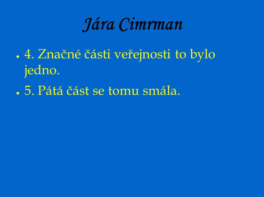 Jára Cimrman ● A pro tu bylo založeno Divadlo Járy Cimrmana.