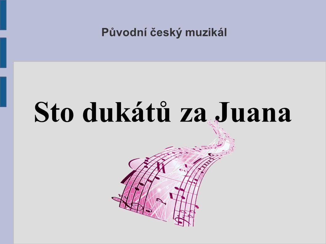 Původní český muzikál Sto dukátů za Juana