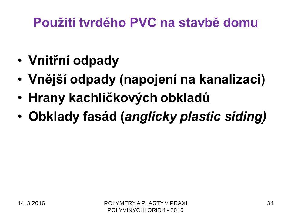 Použití tvrdého PVC na stavbě domu 14. 3.2016POLYMERY A PLASTY V PRAXI POLYVINYCHLORID 4 - 2016 34 Vnitřní odpady Vnější odpady (napojení na kanalizac