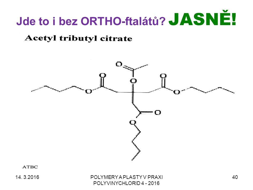 Jde to i bez ORTHO-ftalátů? JASNĚ! 14. 3.2016POLYMERY A PLASTY V PRAXI POLYVINYCHLORID 4 - 2016 40