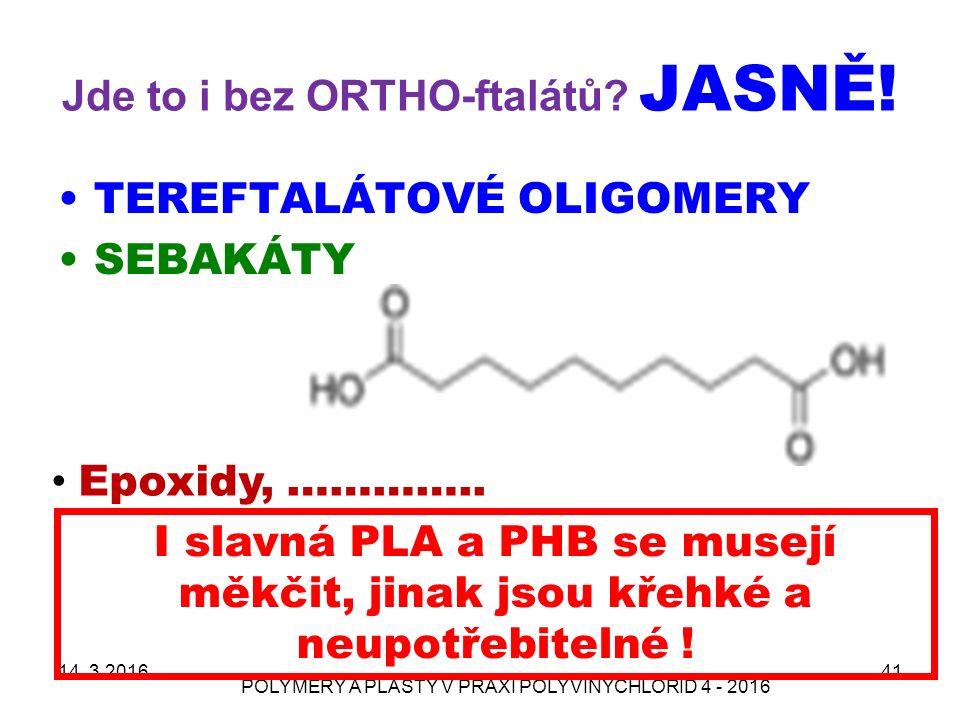 Jde to i bez ORTHO-ftalátů. JASNĚ. TEREFTALÁTOVÉ OLIGOMERY SEBAKÁTY 14.