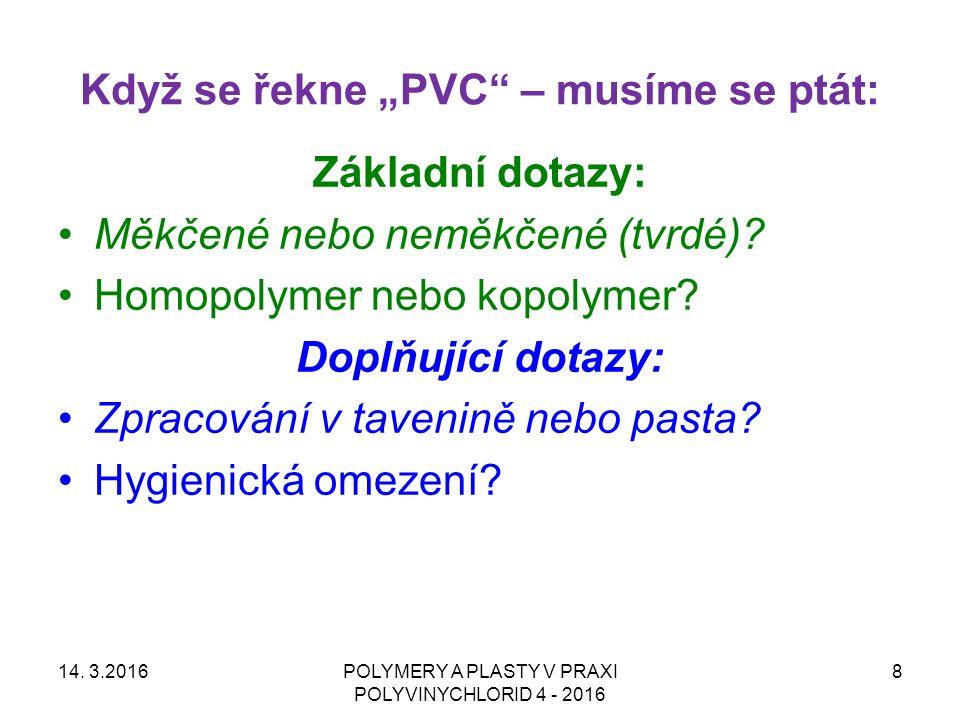 """Když se řekne """"PVC – musíme se ptát: Základní dotazy: Měkčené nebo neměkčené (tvrdé)."""